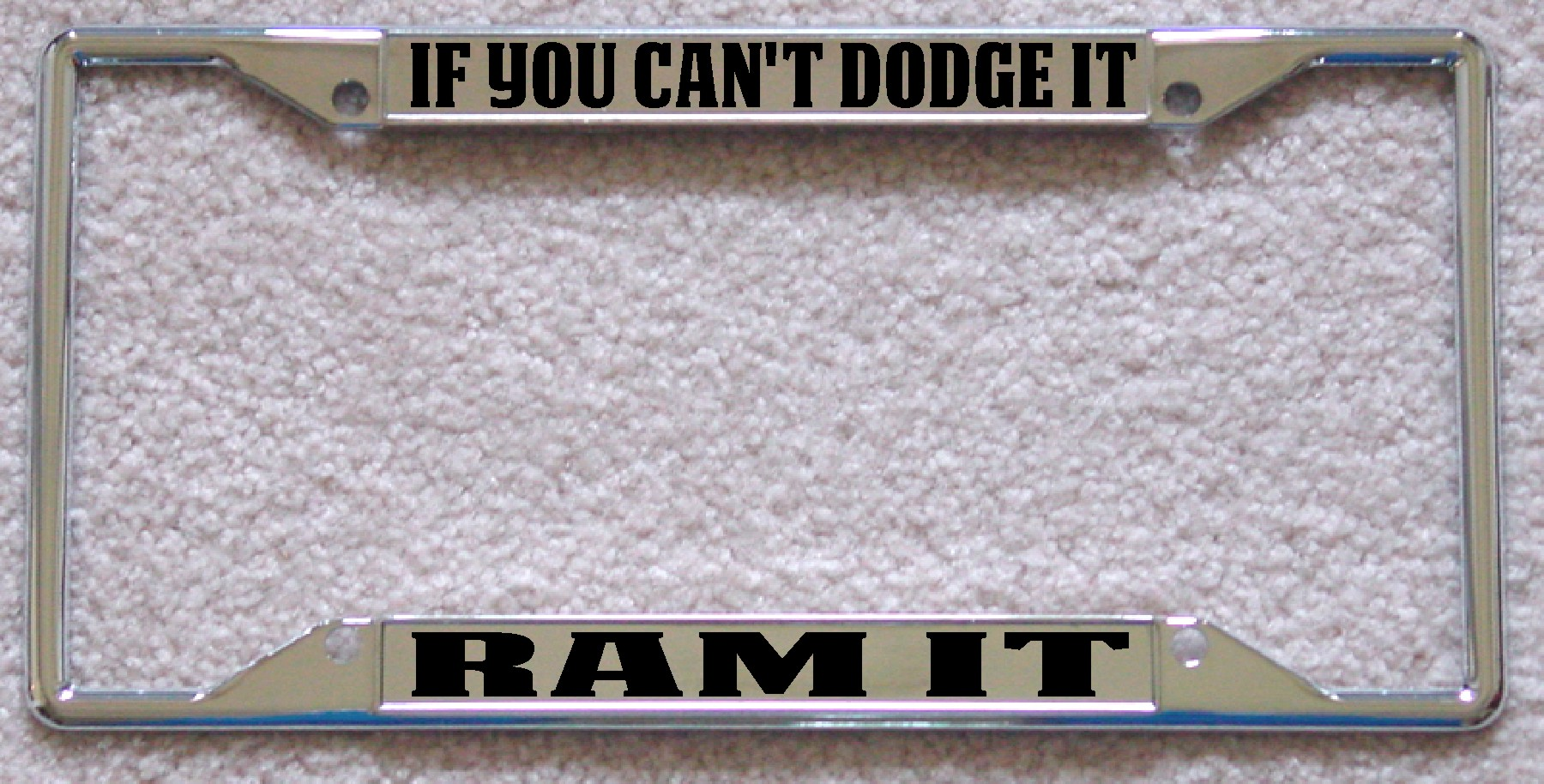 Frame If You Cant Dodge It Ram It